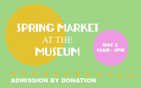 Spring Market at the Museum
