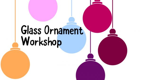 Glass Ornament Workshop
