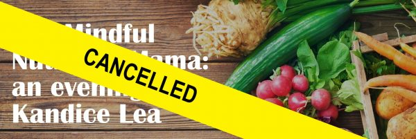 Cancelled – The Mindful Nutrition Mama, an Evening with Kandice Lea